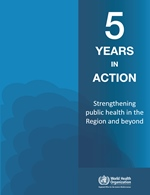 Five years in action: strengthening public health in the Region and beyond