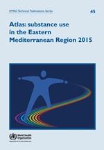 Atlas: substance use in the Eastern Mediterranean Region 2015